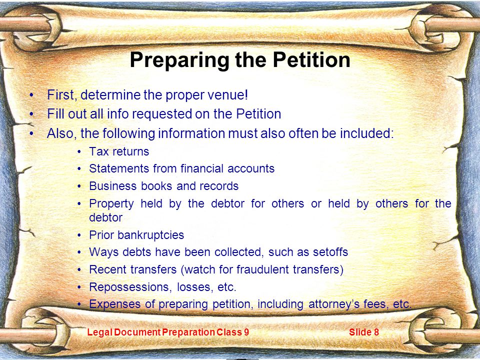Legal Document Preparation Class 9Slide 8 Preparing the Petition First, determine the proper venue.
