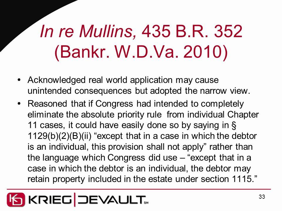 In re Mullins, 435 B.R. 352 (Bankr. W.D.Va. 2010)  Acknowledged real world application may cause unintended consequences but adopted the narrow view.