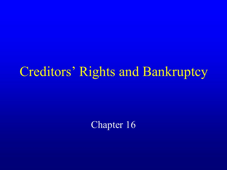 Creditors' Rights and Bankruptcy Chapter 16