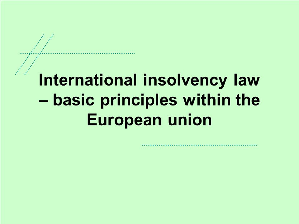 International insolvency law – basic principles within the European union