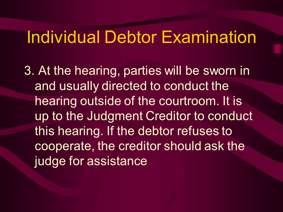 Individual Debtor Examination 3.