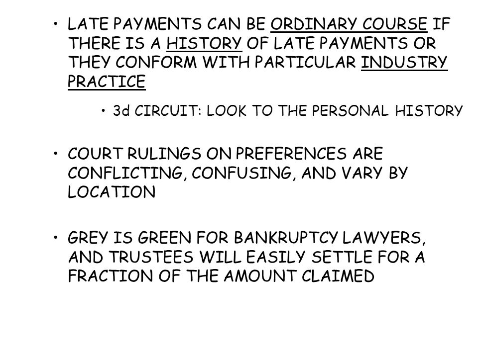 LATE PAYMENTS CAN BE ORDINARY COURSE IF THERE IS A HISTORY OF LATE PAYMENTS OR THEY CONFORM WITH PARTICULAR INDUSTRY PRACTICE 3d CIRCUIT: LOOK TO THE