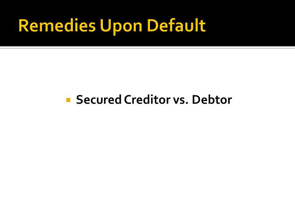  Secured Creditor vs. Debtor