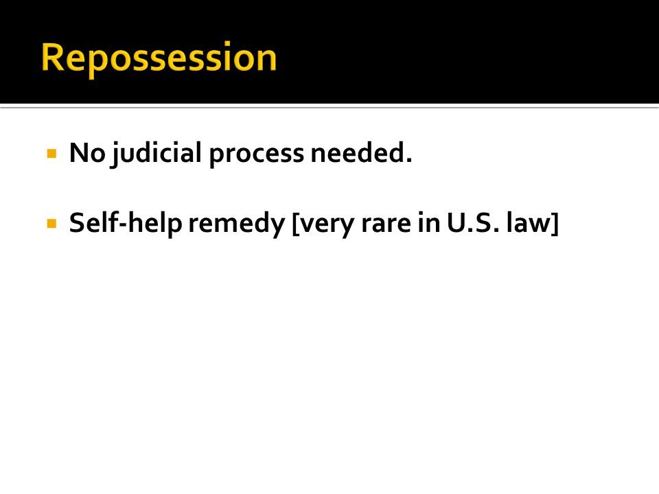  No judicial process needed.  Self-help remedy [very rare in U.S. law]
