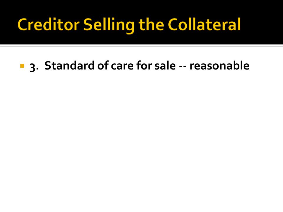  3. Standard of care for sale -- reasonable