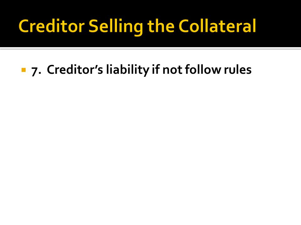  7. Creditor's liability if not follow rules