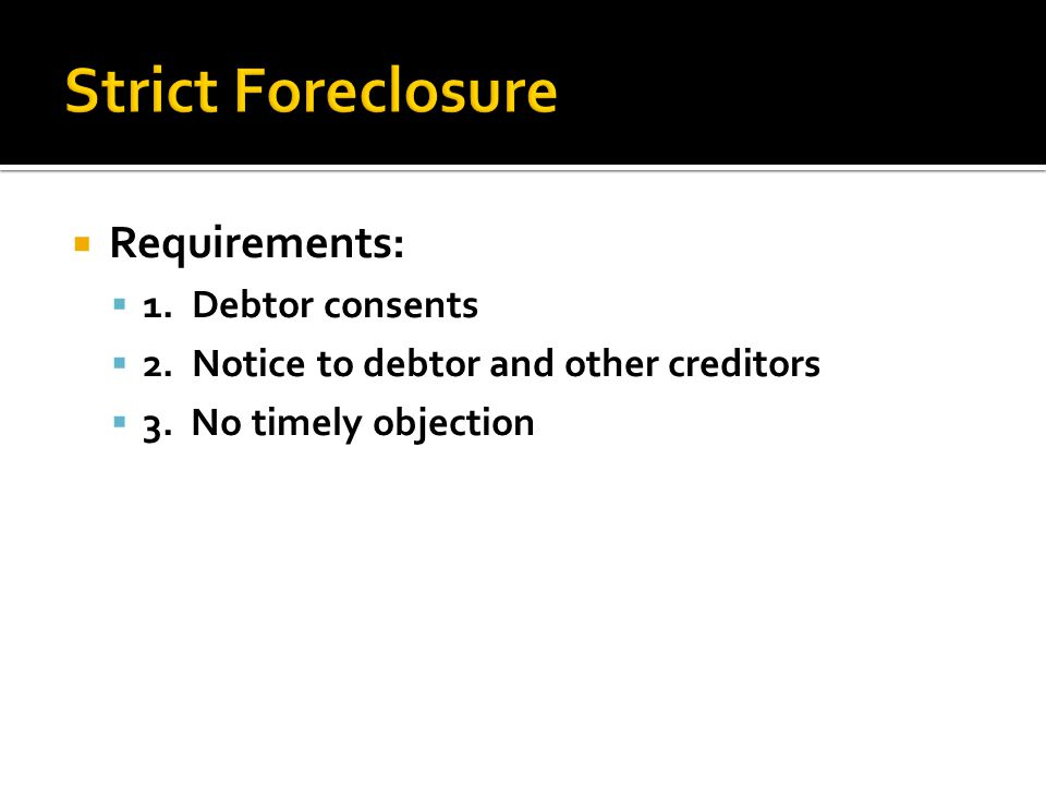  Requirements:  1. Debtor consents  2. Notice to debtor and other creditors  3. No timely objection