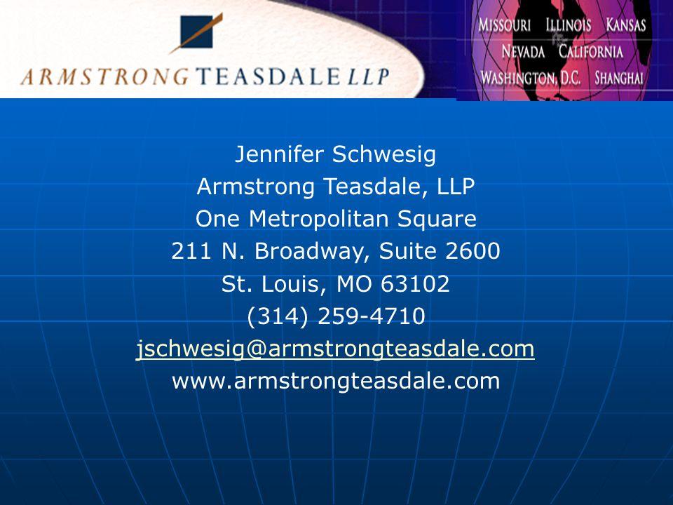 Jennifer Schwesig Armstrong Teasdale, LLP One Metropolitan Square 211 N.