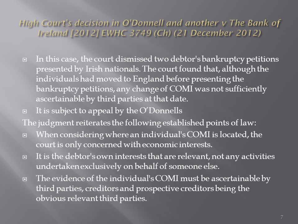  In this case, the court dismissed two debtor s bankruptcy petitions presented by Irish nationals.