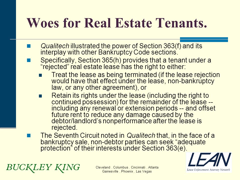 Cleveland. Columbus. Cincinnati. Atlanta Gainesville. Phoenix. Las Vegas Woes for Real Estate Tenants. Qualitech illustrated the power of Section 363(