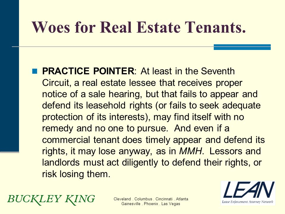 Cleveland. Columbus. Cincinnati. Atlanta Gainesville. Phoenix. Las Vegas Woes for Real Estate Tenants. PRACTICE POINTER: At least in the Seventh Circu