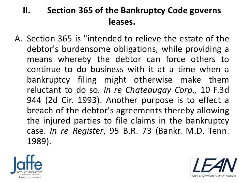 II.Section 365 of the Bankruptcy Code governs leases.