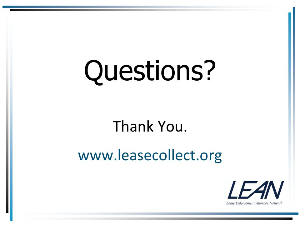Questions? Thank You. www.leasecollect.org