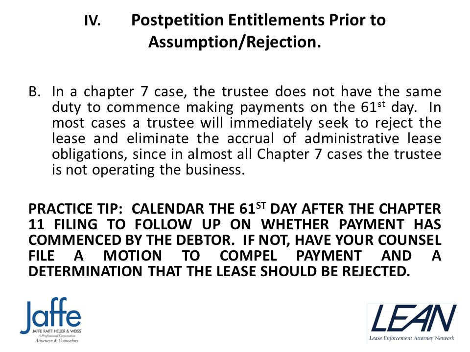 IV. Postpetition Entitlements Prior to Assumption/Rejection. B.In a chapter 7 case, the trustee does not have the same duty to commence making payment