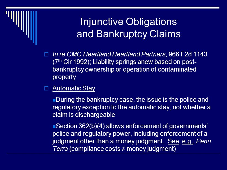 Injunctive Obligations and Bankruptcy Claims  In re CMC Heartland Heartland Partners, 966 F2d 1143 (7 th Cir 1992); Liability springs anew based on p