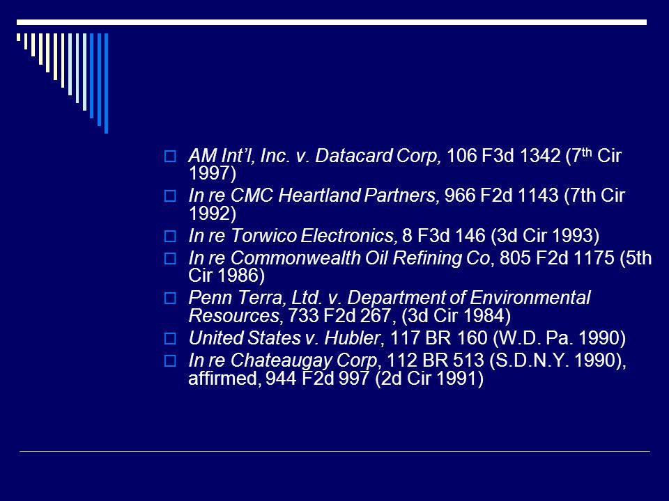  AM Int'l, Inc. v. Datacard Corp, 106 F3d 1342 (7 th Cir 1997)  In re CMC Heartland Partners, 966 F2d 1143 (7th Cir 1992)  In re Torwico Electronic
