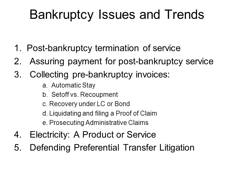 Bankruptcy Issues and Trends 1.