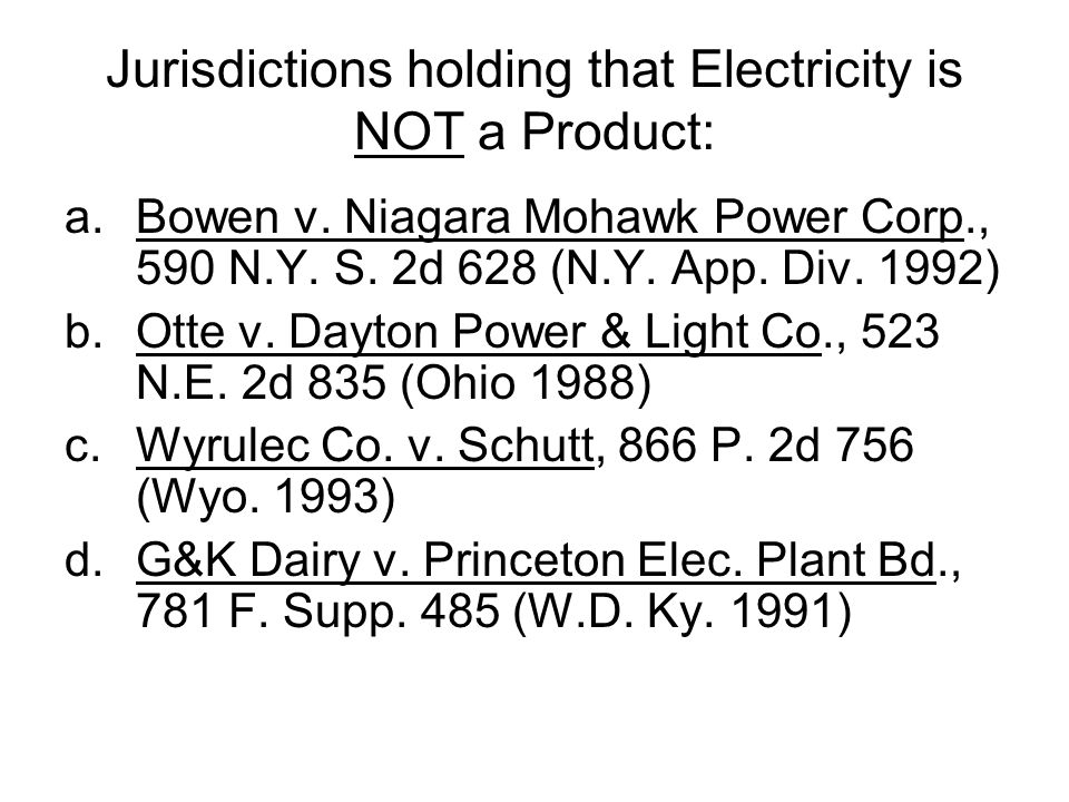 Jurisdictions holding that Electricity is NOT a Product: a.Bowen v.