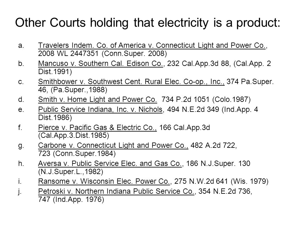 Other Courts holding that electricity is a product: a.Travelers Indem.