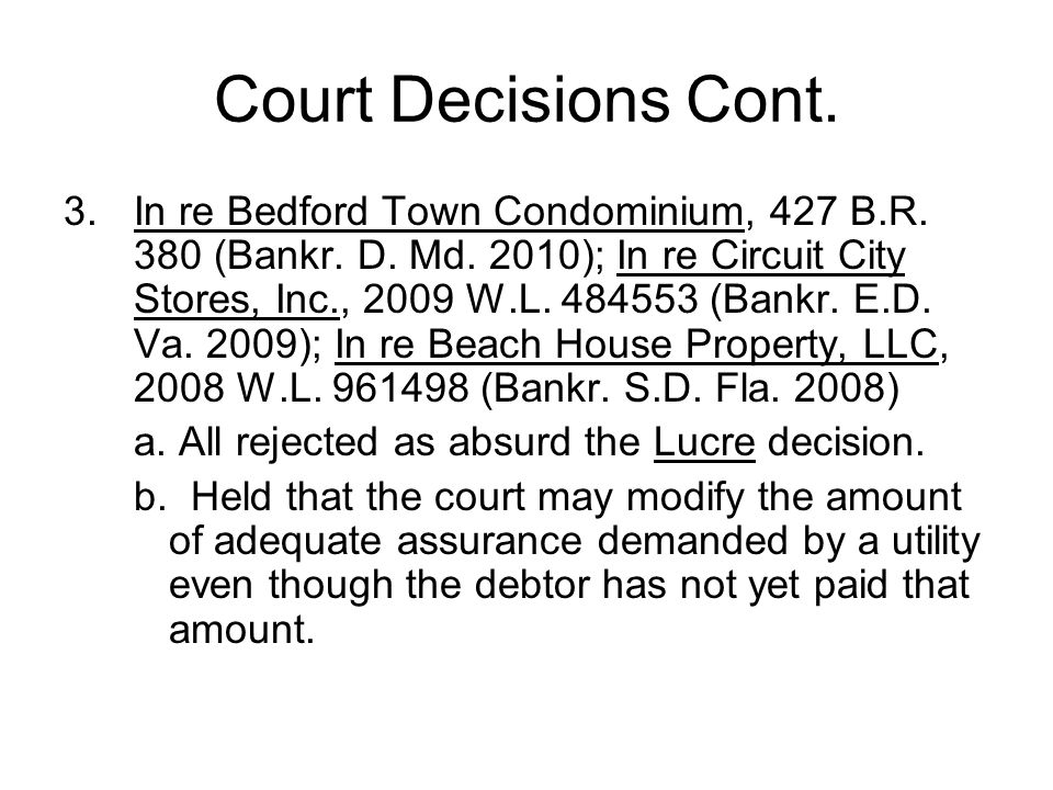 Court Decisions Cont.3.In re Bedford Town Condominium, 427 B.R.
