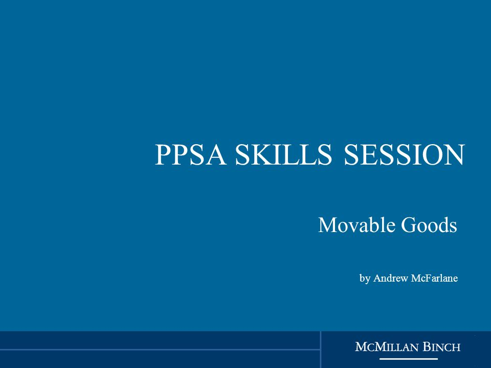 PPSA SKILLS SESSION Movable Goods by Andrew McFarlane