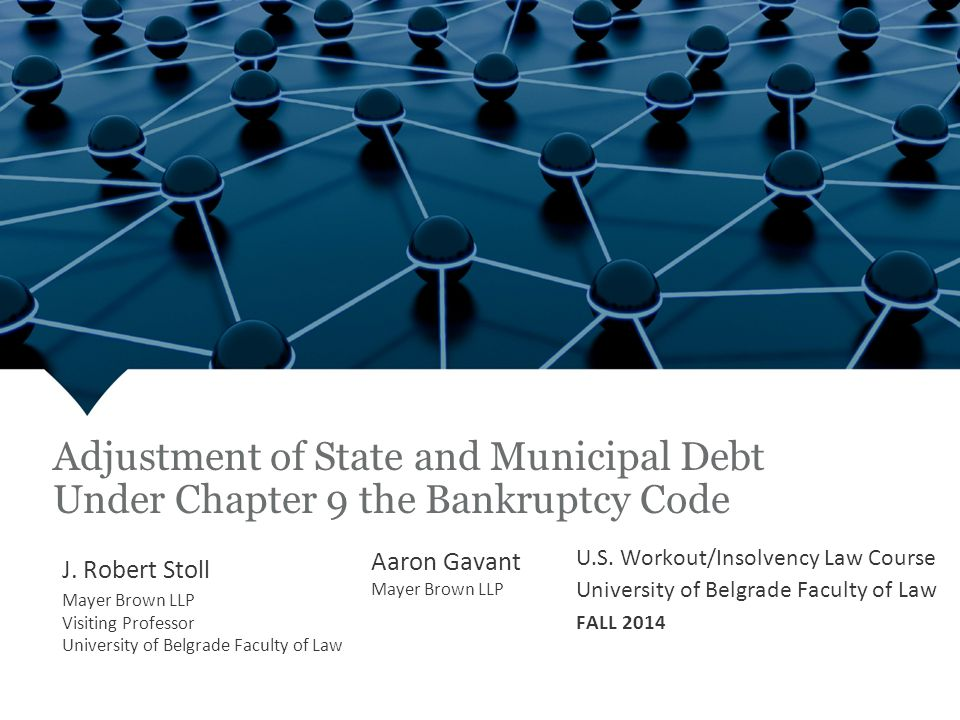 Fall 2013 Adjustment of State and Municipal Debt Under Chapter 9 the Bankruptcy Code J.