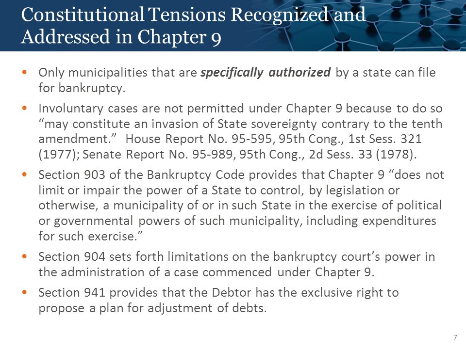 Constitutional Tensions Recognized and Addressed in Chapter 9 Only municipalities that are specifically authorized by a state can file for bankruptcy.