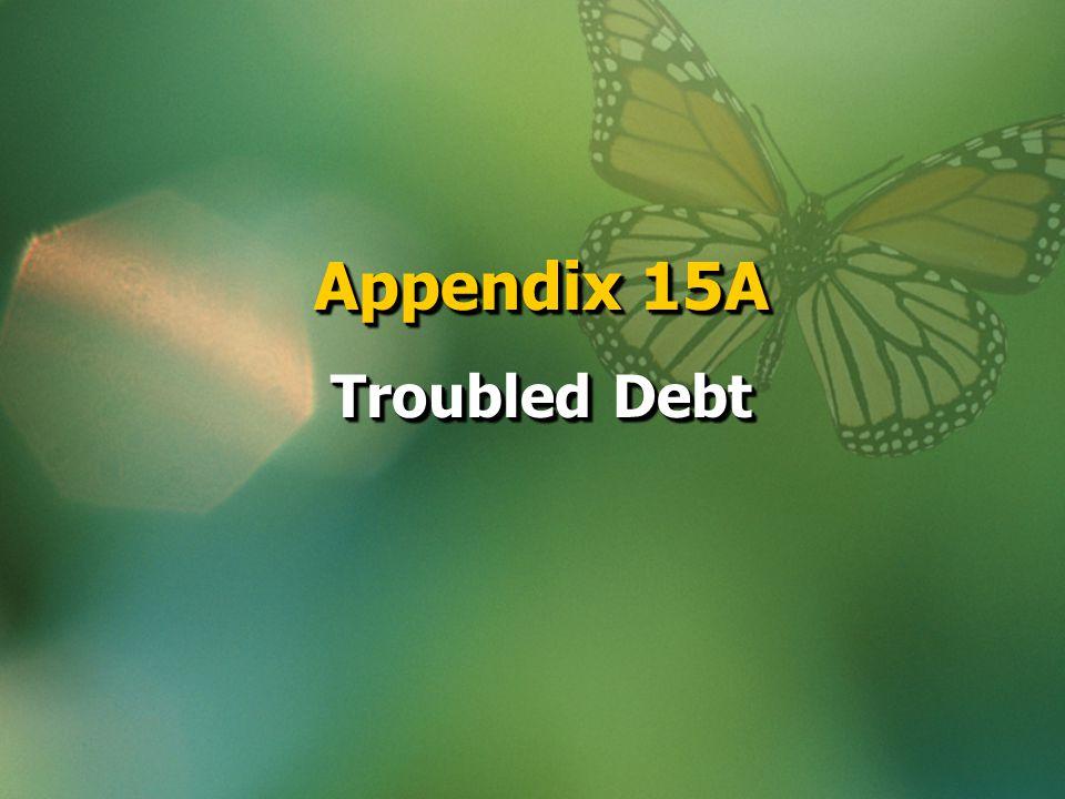 Appendix 15A Troubled Debt Appendix 15A Troubled Debt