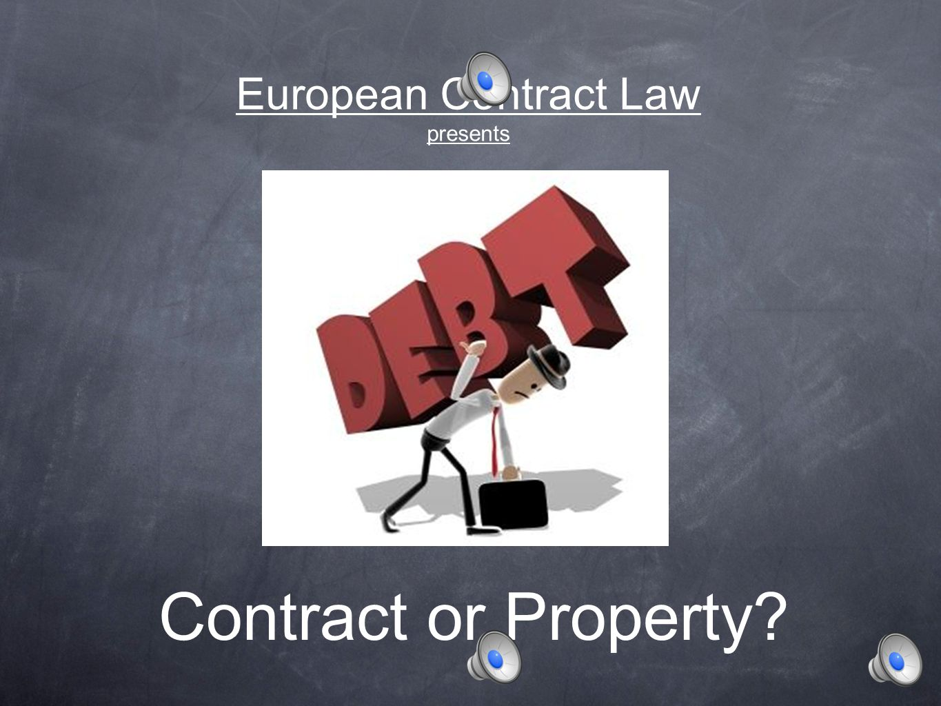 European Contract Law presents Contract or Property