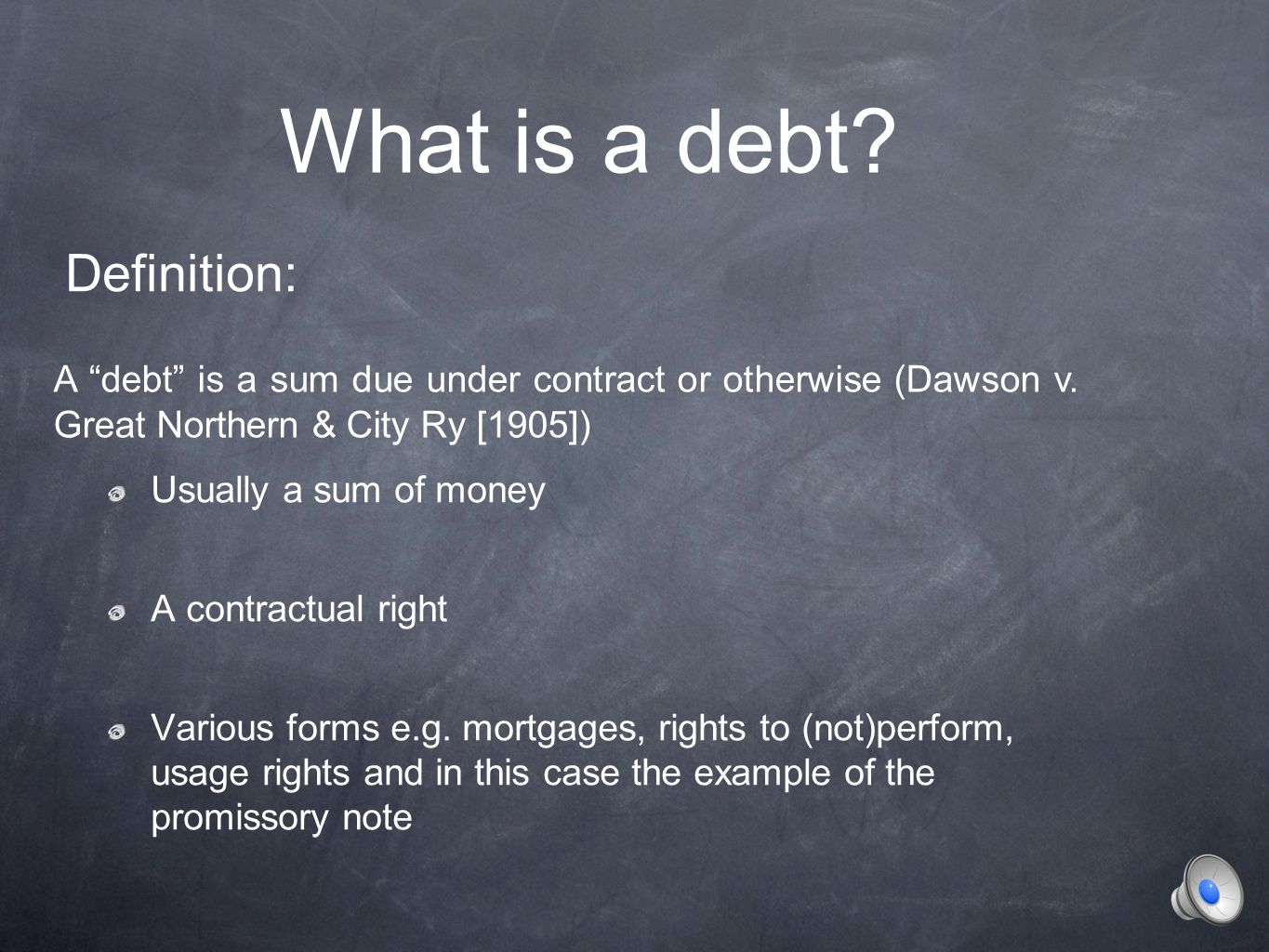 Definition: A debt is a sum due under contract or otherwise (Dawson v.