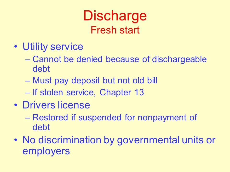 Discharge of debts Purpose – fresh start for debtor Discharge is injunction against collection attempts –Remedy for violation is contempt Doesn't cove