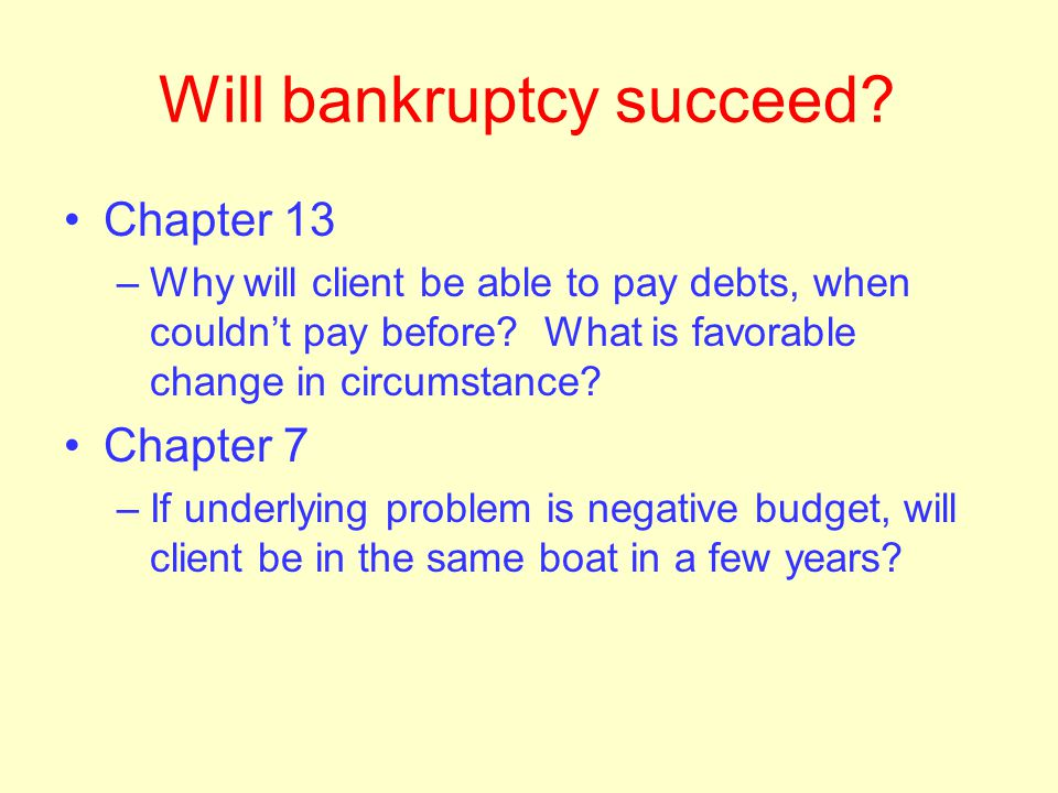 Case analysis Chapter 13 Debtor may want to file Chapter 13 even if no discharge, to save property Unsecured debt that can be paid 100% even when othe