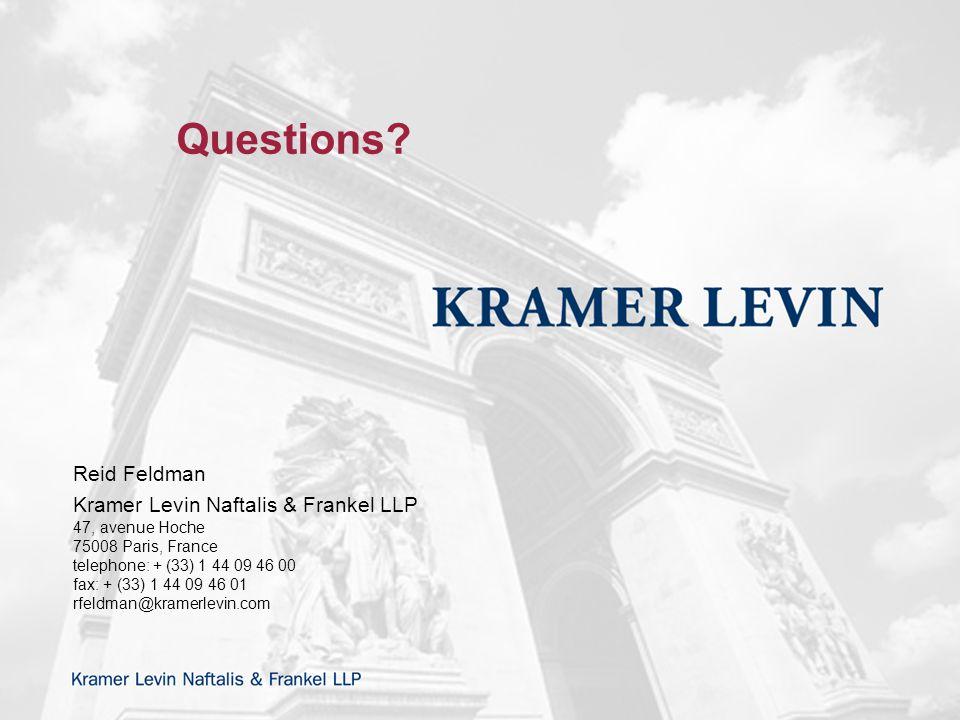 Reid Feldman Kramer Levin Naftalis & Frankel LLP 47, avenue Hoche 75008 Paris, France telephone: + (33) 1 44 09 46 00 fax: + (33) 1 44 09 46 01 rfeldman@kramerlevin.com Questions
