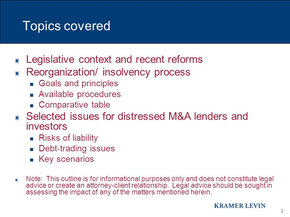 2 Topics covered Legislative context and recent reforms Reorganization/ insolvency process Goals and principles Available procedures Comparative table