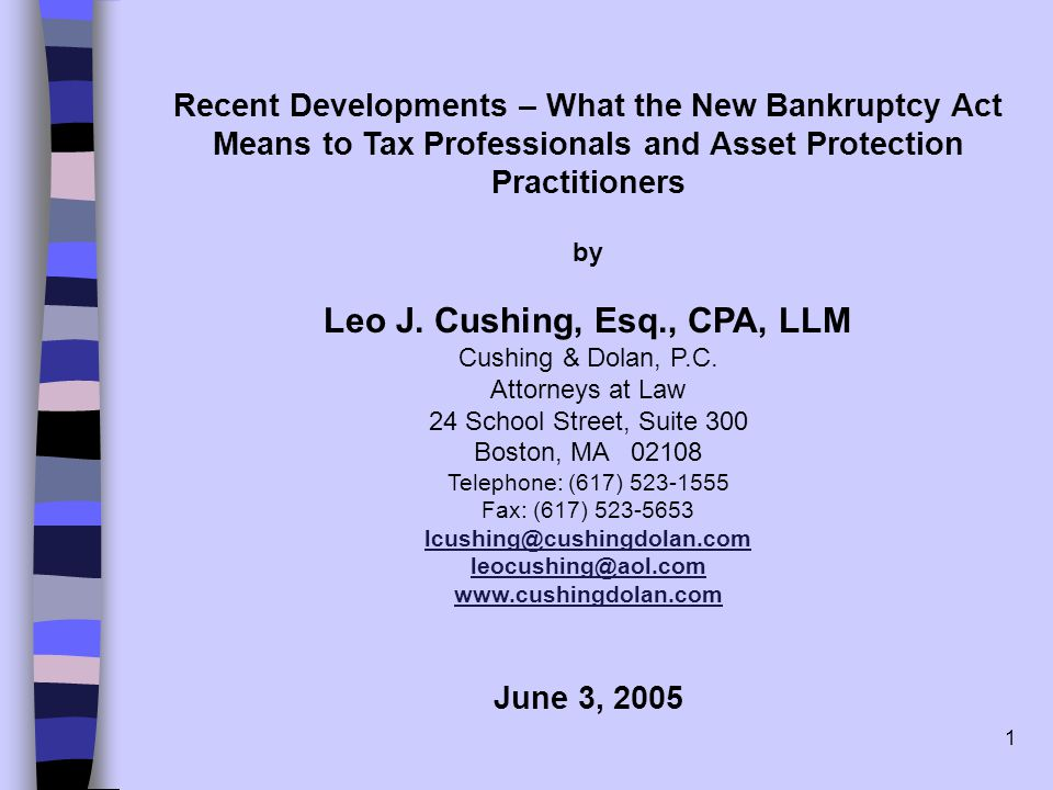 1 Recent Developments – What the New Bankruptcy Act Means to Tax Professionals and Asset Protection Practitioners by Leo J.