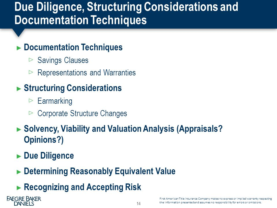 Due Diligence, Structuring Considerations and Documentation Techniques ► Documentation Techniques Savings Clauses Representations and Warranties ► Structuring Considerations Earmarking Corporate Structure Changes ► Solvency, Viability and Valuation Analysis (Appraisals.