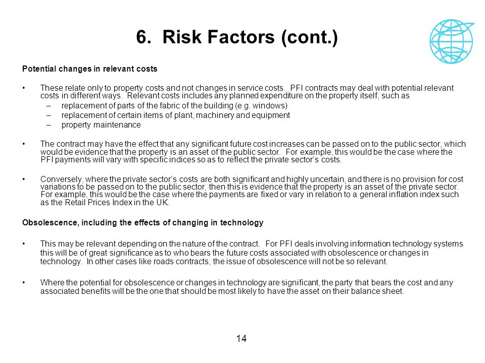 14 6. Risk Factors (cont.) Potential changes in relevant costs These relate only to property costs and not changes in service costs. PFI contracts may