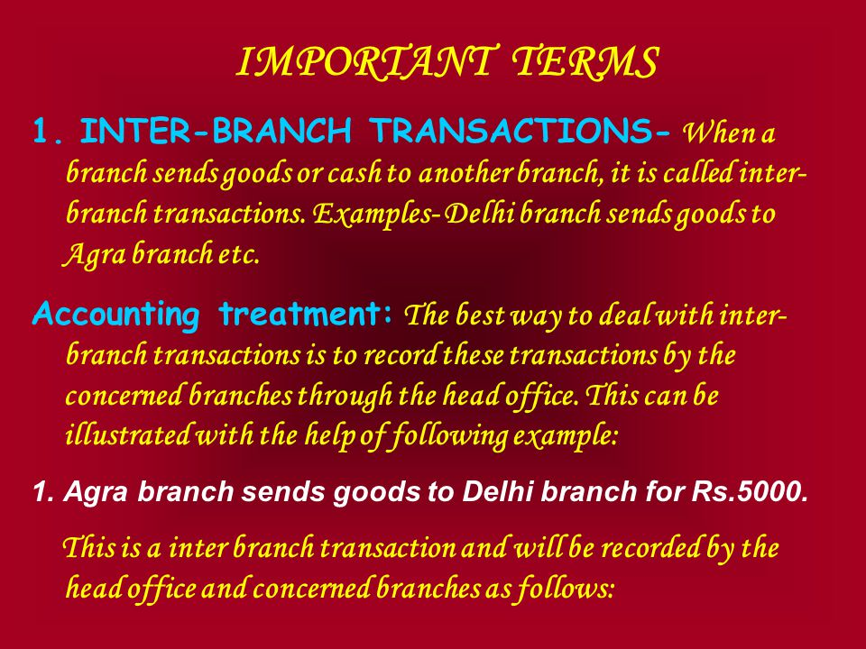 Working notes: Calculation of credit sales Branch debtors A/c To balance b/d1700By cash21000 To sales (credit) (bal.