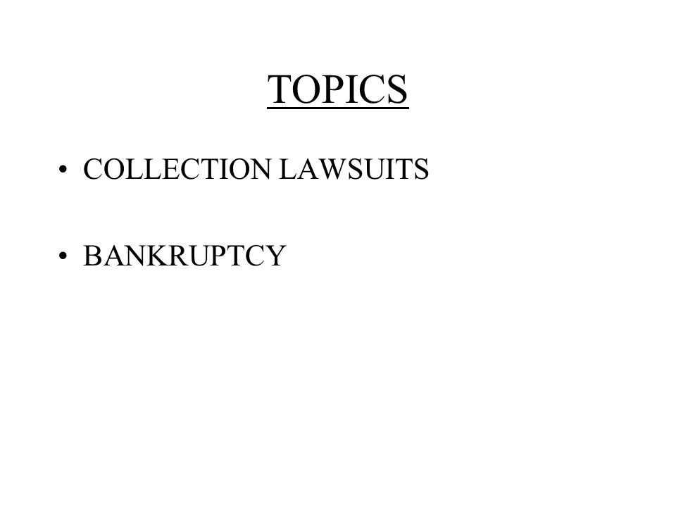 TOPICS COLLECTION LAWSUITS BANKRUPTCY