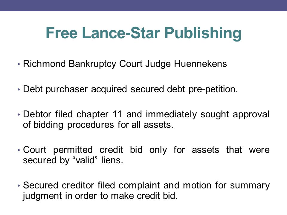 Free Lance-Star Publishing Richmond Bankruptcy Court Judge Huennekens Debt purchaser acquired secured debt pre-petition.