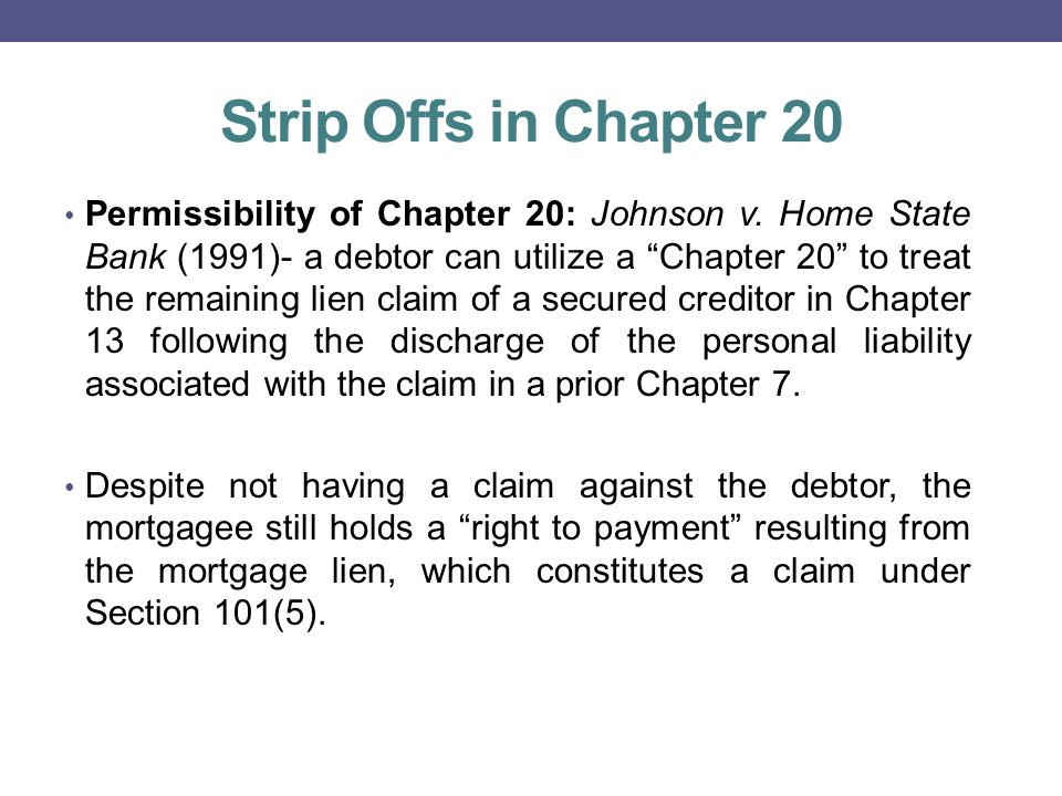 Strip Offs in Chapter 20 BAPCPA bolstered the rights of secured creditors.