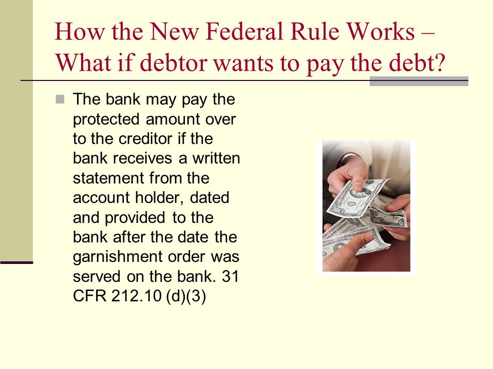 How the New Federal Rule Works – What if debtor wants to pay the debt.