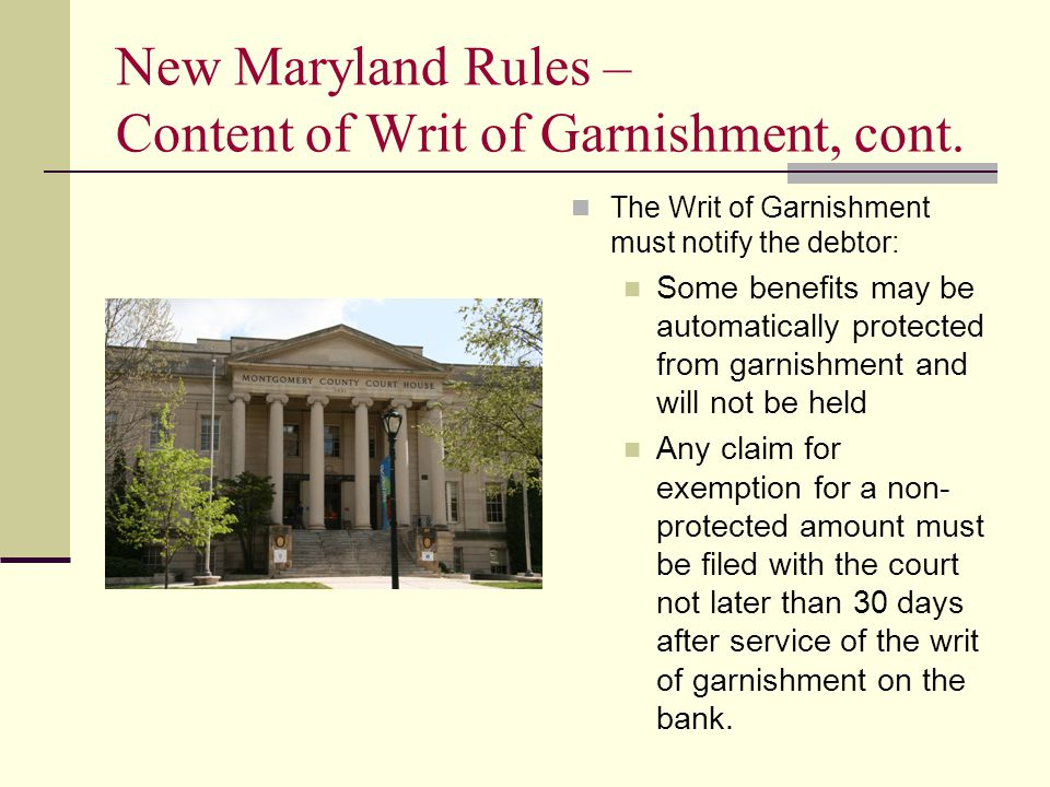 New Maryland Rules – Content of Writ of Garnishment, cont.