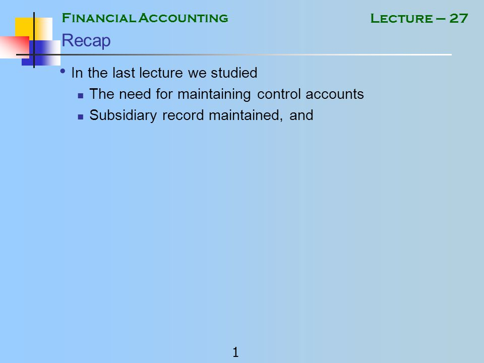Financial Accounting 11 Lecture – 27 Example2 Creditors Control Account Debit SideCredit Side DateNo.NarrationDr.