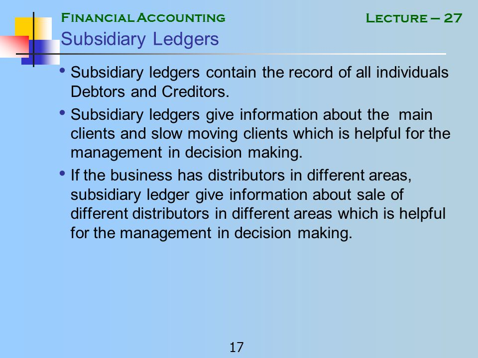Financial Accounting 16 Lecture – 27 Example 3 Creditors Control Account Debit SideCredit Side Date 2001-02 NoNo NarrationDr.