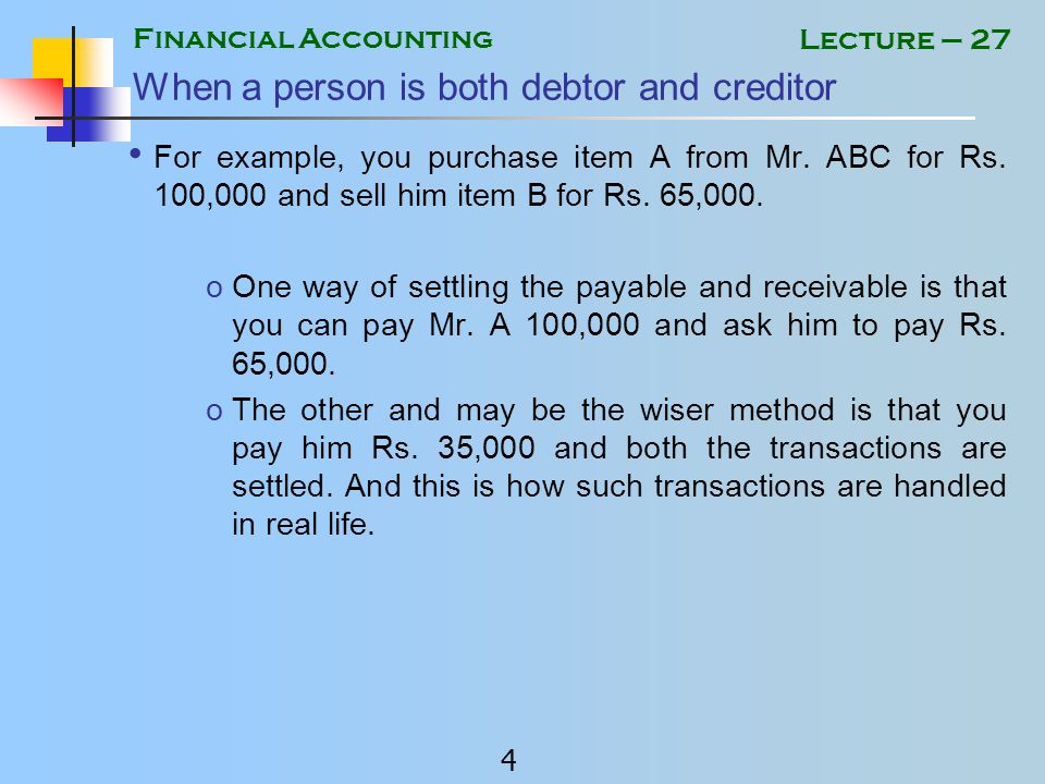 Financial Accounting 14 Lecture – 27 NOTES 1Cash Sales and Purchases don't effect debtors/creditors control accounts.
