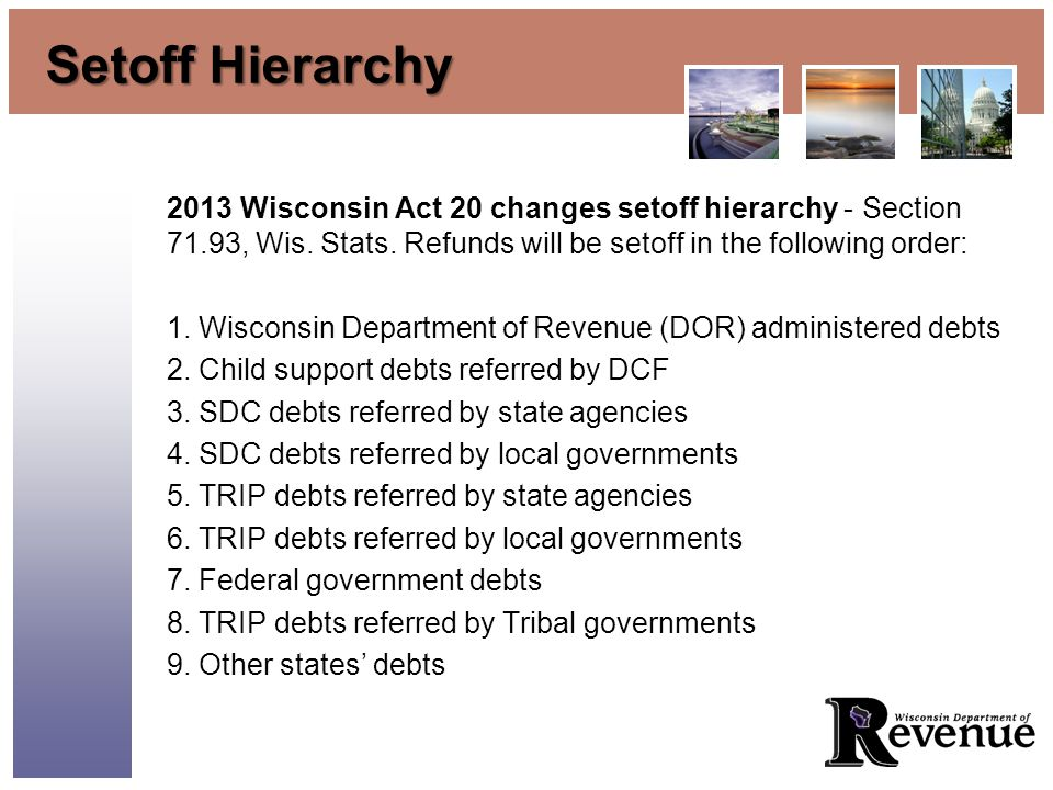 Setoff Hierarchy 2013 Wisconsin Act 20 changes setoff hierarchy - Section 71.93, Wis.