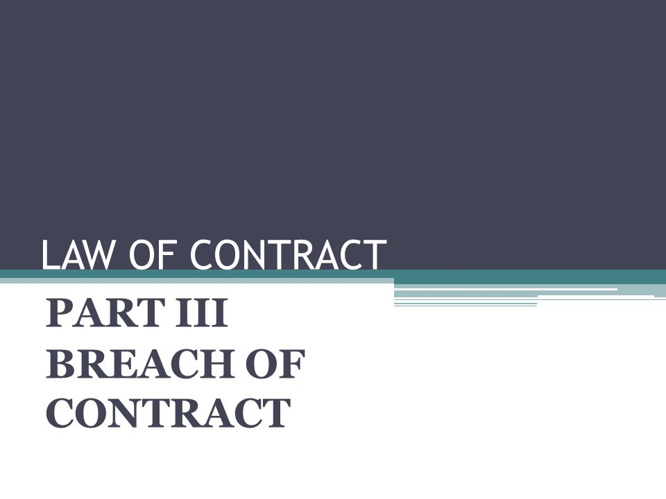 INTRODUCTION: Breach of contract was originally described as malperformance .