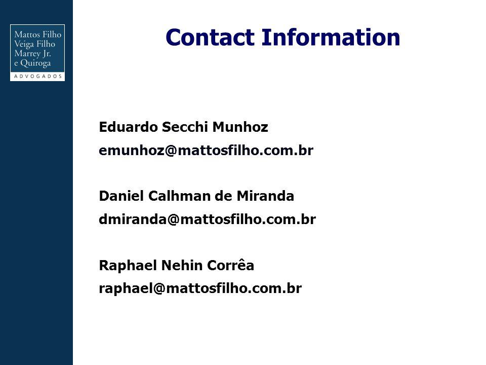 Contact Information Eduardo Secchi Munhoz emunhoz@mattosfilho.com.br Daniel Calhman de Miranda dmiranda@mattosfilho.com.br Raphael Nehin Corrêa raphael@mattosfilho.com.br 18