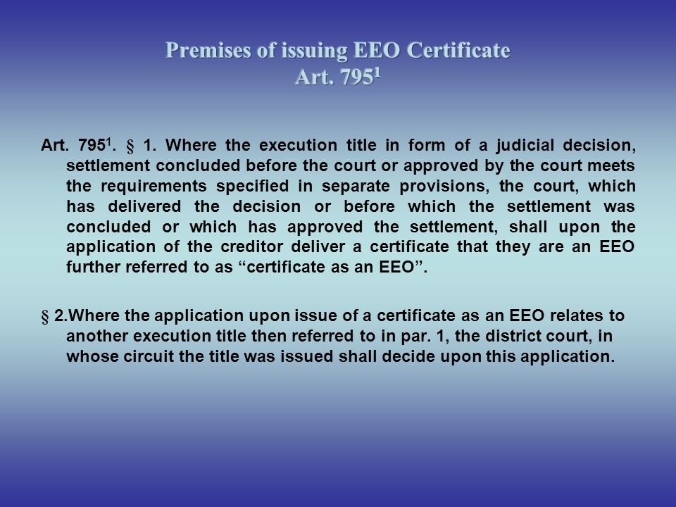 The decision upon the issue of a certificate as an EEO shall be conducted by the court sitting with a panel of one judge.